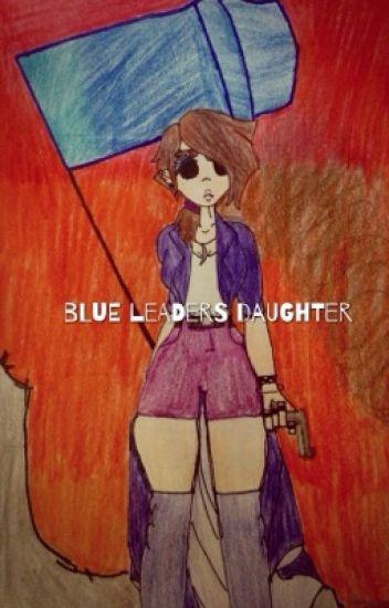 Blue Leader's Daughter (Tomtord X Reader) - Cinna Doge - Wattpad