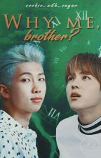 Why me, brother? {NamJin FF} by cookie_with_sugar