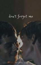 Don't forget me / Newtmas ✅ by dupaalouisa