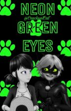 Neon Green Eyes (Miraculous MARICHAT FF) Band 1 by GrungeMood_Cat