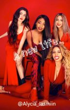 A new life (Fifth Harmony) by Alycia_Jasmiin