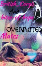 Overrated Mates by BitesOfBritishHope