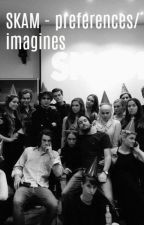 SKAM  « preferences and Imagines  » REQUESTS ARE OPEN by lottiecml