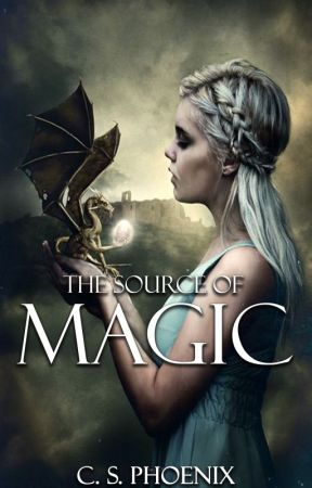 The Source of Magic [The Knights of Merlin Chronicles #1] by C_S_Phoenix