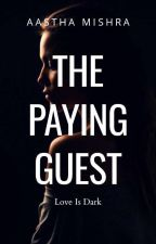 The Paying Guest by ms_aasthamishra
