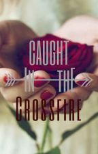 Caught in the Crossfire by EmilyFictions