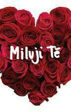 Budu tě milovat na vždy! w/MenT by Izabella3891