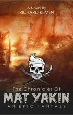 The Chronicles of Mat Yakin [END] by TutanKhemen
