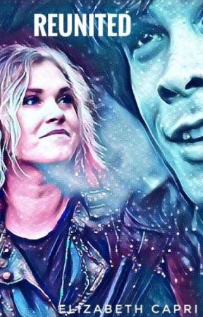 Reunited: The 100 Fanfiction by Supernaturally100