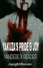 YAKUZA'S PRIDE & JOY  [Yandere x reader] by cryingforthemoon