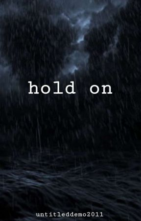 Hold On by untitleddemo2011