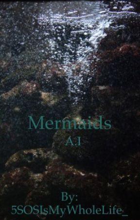 Mermaids  A.I by 5SOSIsMyWholeLife_