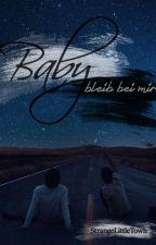 Baby bleib bei mir! (ManxMan) Teil 2 by StrangeLittleTown