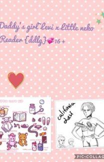 Daddy's girl~{Levi x Little neko reader} 16+ 💚 {ddlg