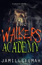 The Walkers Academy by JFstories