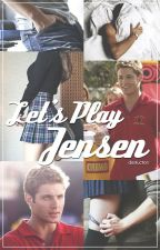 Let's Play Jensen [Jensen Ackles] by destruction9