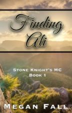 Finding Ali (#1~Stone Knight's MC) ✔️| COMPLETED by Meganfall