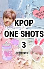 One Shot Kpop 3 by AndyYoongi