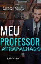 MEU PROFESSOR ATRAPALHADO  by Americanhs2803