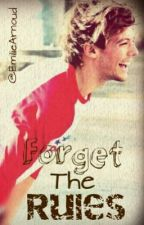 Forget the rules ~ Louis Tomlinson ~ dutch by EmilieArnoud