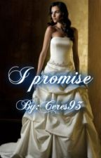 I Promise by Ceres93