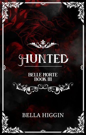 Hunted (Belle Morte Book 3)
