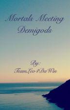 Mortals meeting Demigods by TeamLeo4DaWin