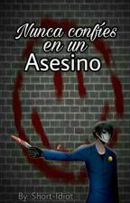 Nunca confíes en un asesino (Bloody Painter y tu) by Short-Idiot