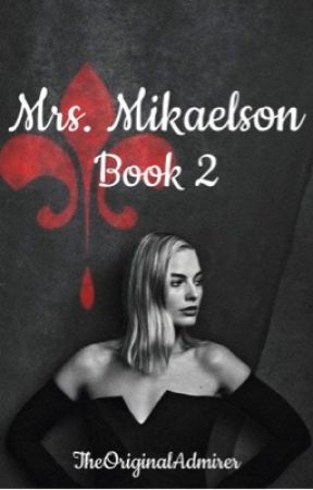 Mrs. Mikaelson [2] {Elijah Mikaelson} by theOriginalAdmirer