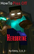 how to piss off Herobrine  by TheRealEntity303