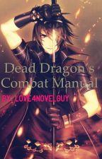 Dead Dragon's Combat Manual  by Love4NovelGuy