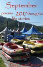 September 2017    poems       thoughts     life stories  by EdwinBrown9