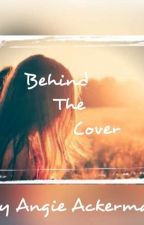 Behind the Cover by that_damsel