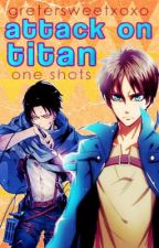 Attack On Titan One Shots★ by waffle_princess