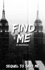 Find Me by passionfruitie