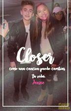 Closer ~Jenzie (Temporalmente Pausada) by othermagcongirl_