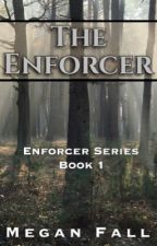 The Enforcer ✔️ (Book #1) SAMPLE by Meganfall