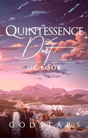 Quintessence of Dust | OC Book by incarnatis