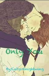 Only You by Catgirlnightwing