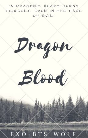 Dragon Blood by EXO_BTS_Wolf
