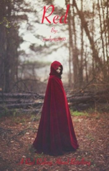 Red: A Red Riding Hood Retelling