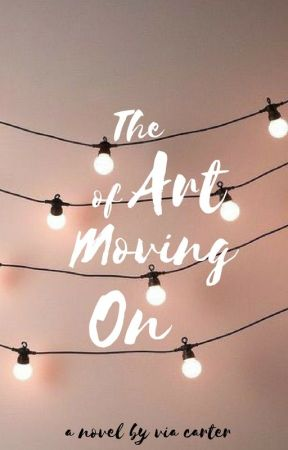 The Art of Moving On by almiti