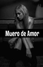 Muero de Amor by -melxniebebitx