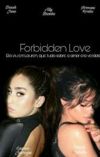 Forbidden Love - Camren by Kxsnts