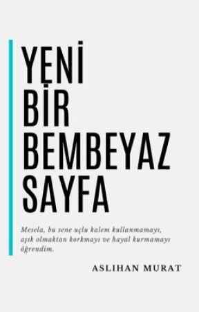 Yeni Bir Bembeyaz Sayfa by ASLIHAN_MURAT
