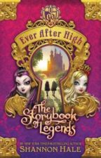 Ever After High The Storybook of Legends by TheShannonHale