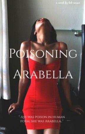 Poisoning Arabella by lul-mama