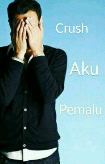 Crush Aku Pemalu