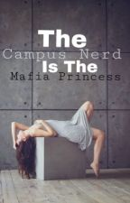 The Campus Nerd is The Mafia Princess by TB_KINCY080500