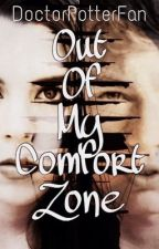 Out Of My Comfort Zone by Doctorpotterfan